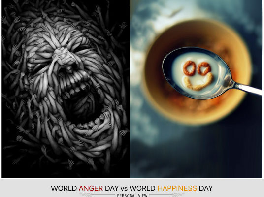 World Anger Day Vs World Happiness Day
